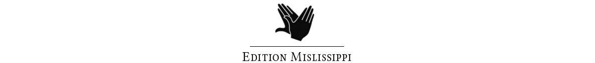 Edition Mislissippi